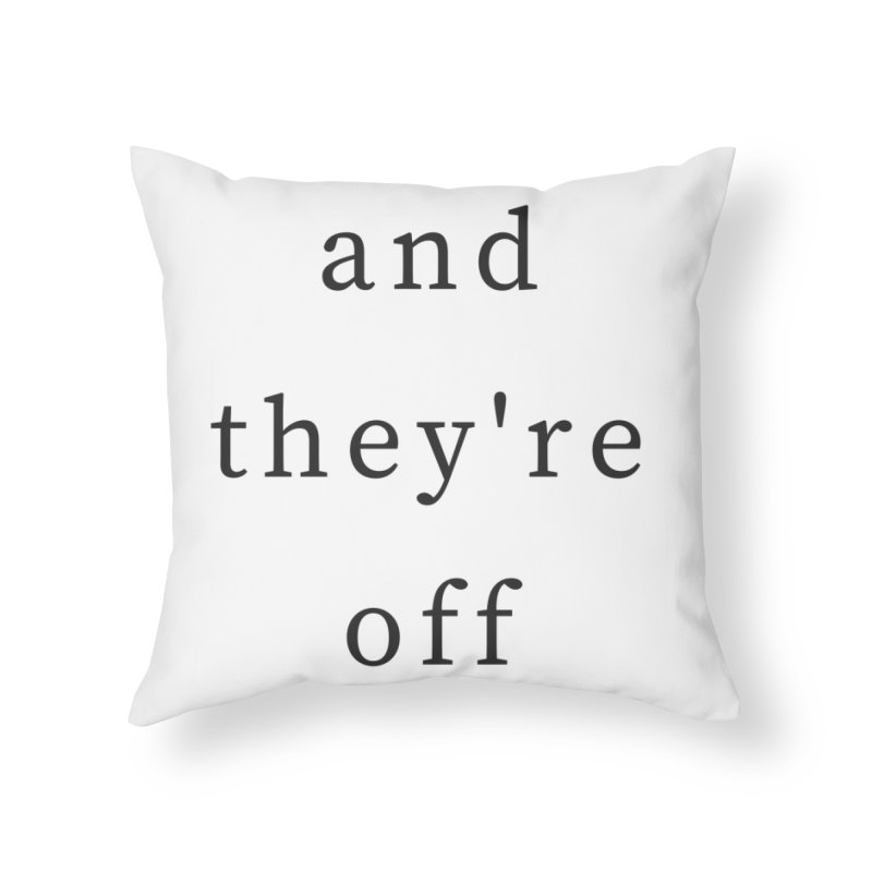 And They're Off Home Throw Pillow by THE STICK PONY