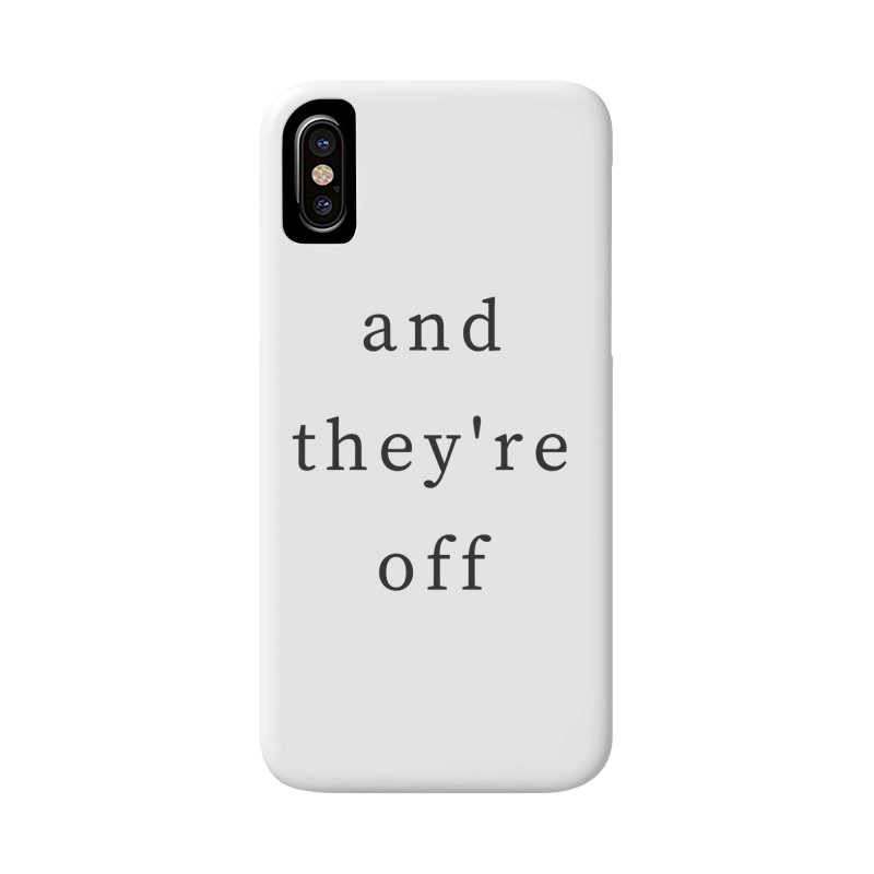 And They're Off Accessories Phone Case by THE STICK PONY