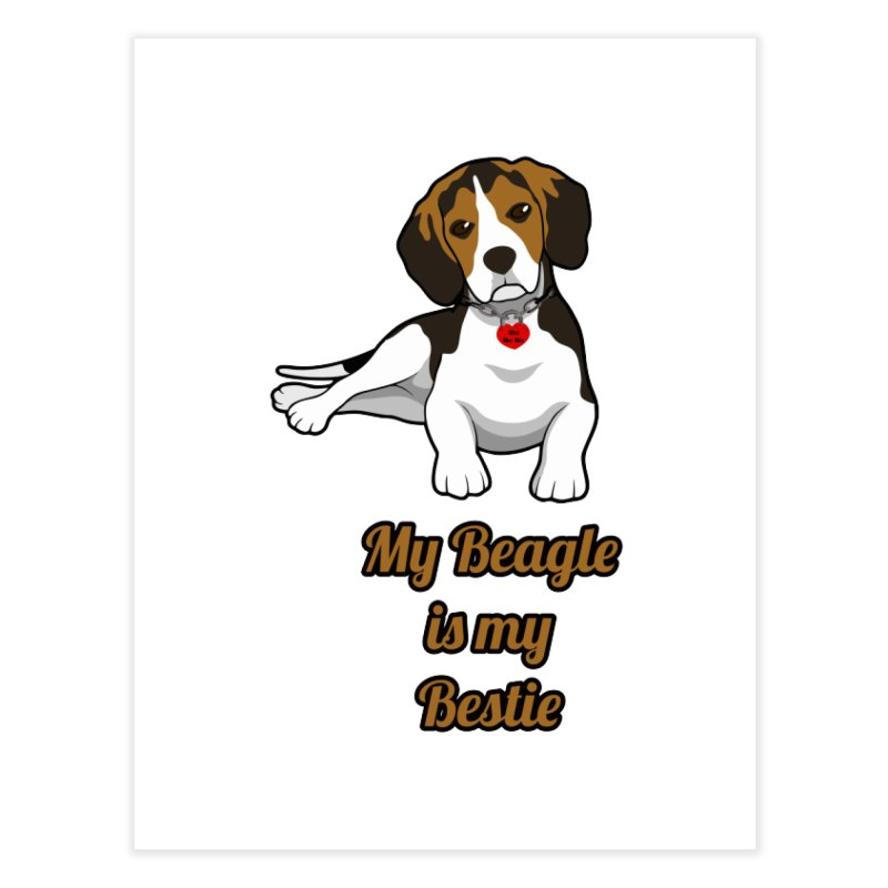 Beagle is my Bestie Home Fine Art Print by Mini Moo Moo Clothing Company