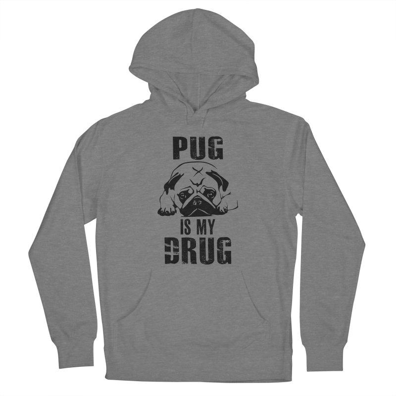 Pug is my Drug Women's Pullover Hoody by Mini Moo Moo Clothing Company