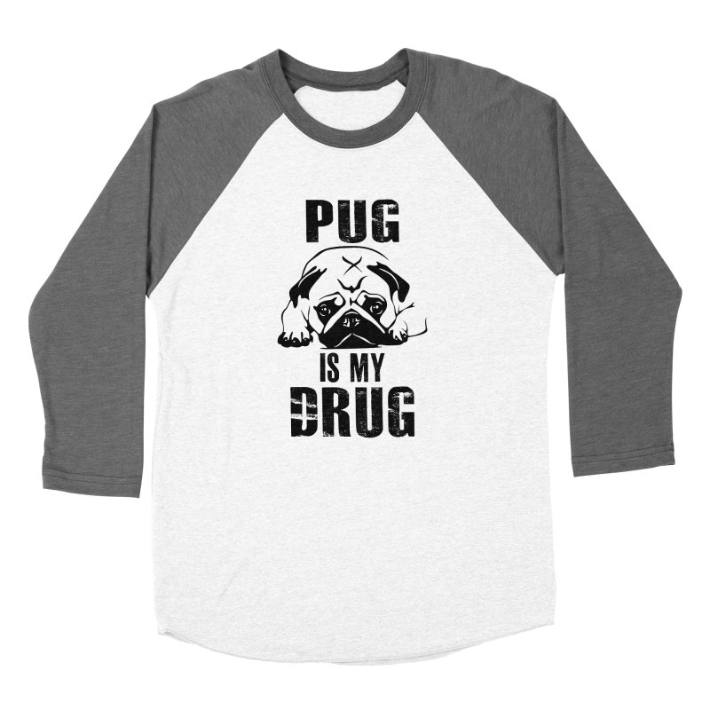 Pug is my Drug Women's Baseball Triblend Longsleeve T-Shirt by Mini Moo Moo Clothing Company