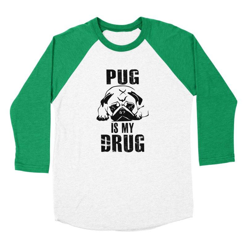 Pug is my Drug Women's Longsleeve T-Shirt by Mini Moo Moo Clothing Company