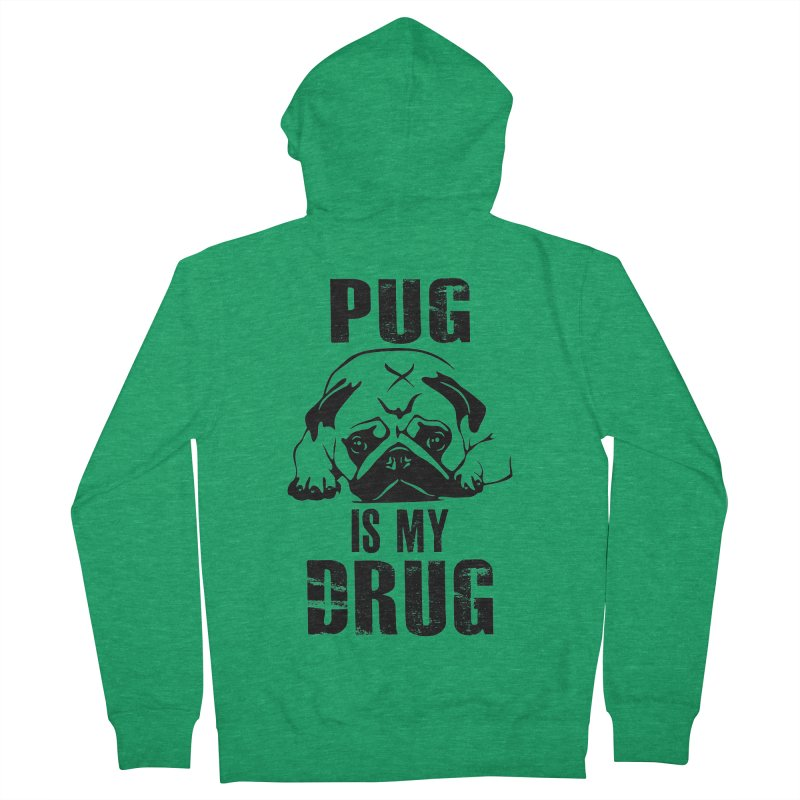 Pug is my Drug Women's Zip-Up Hoody by Mini Moo Moo Clothing Company