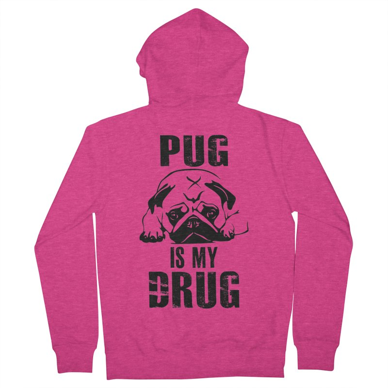 Pug is my Drug Women's Zip-Up Hoody by Mini Moo Moo Clothing Company