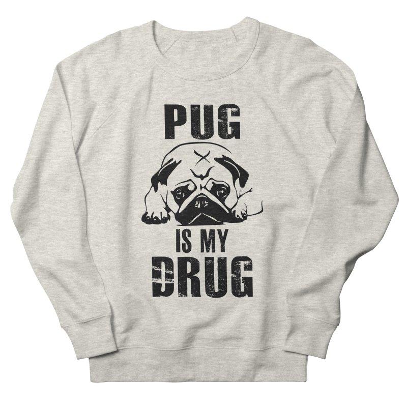 Pug is my Drug Men's French Terry Sweatshirt by Mini Moo Moo Clothing Company