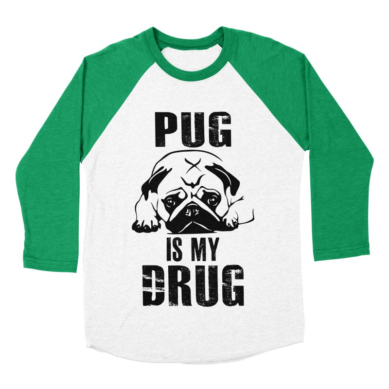 Pug is my Drug Women's Baseball Triblend Longsleeve T-Shirt by Mini Moo Moo Clothing Company