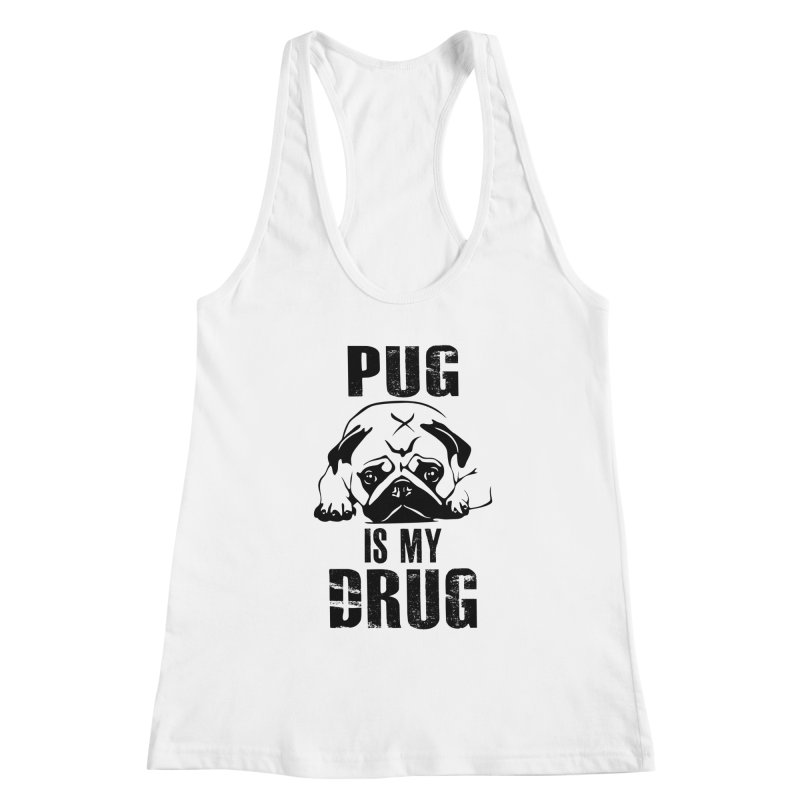 Pug is my Drug Women's Tank by Mini Moo Moo Clothing Company
