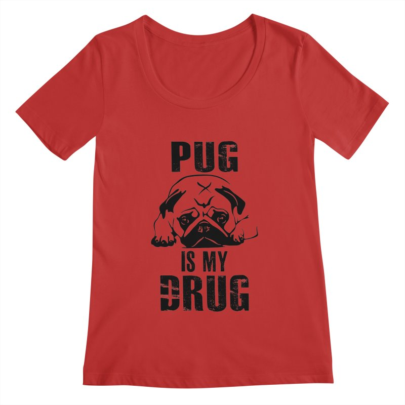 Pug is my Drug Women's Regular Scoop Neck by Mini Moo Moo Clothing Company