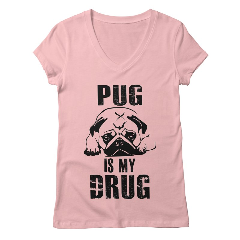 Pug is my Drug Women's V-Neck by Mini Moo Moo Clothing Company
