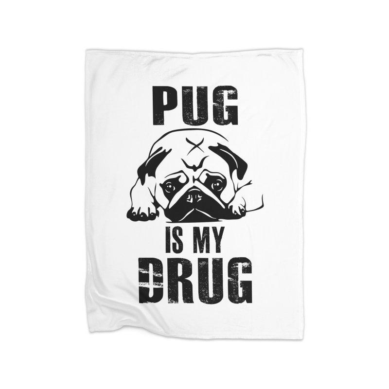 Pug is my Drug Home Blanket by Mini Moo Moo Clothing Company
