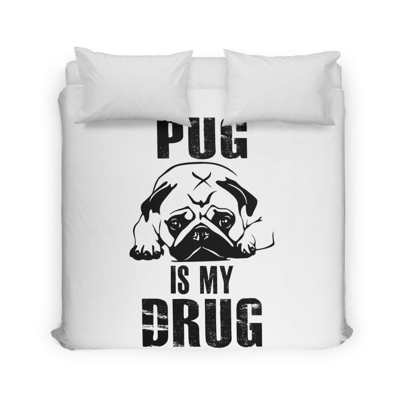 Pug is my Drug in Duvet by Mini Moo Moo Clothing Company