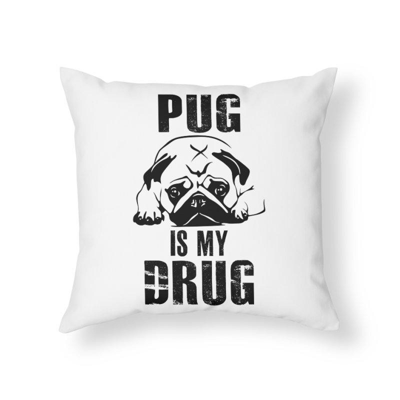 Pug is my Drug Home Throw Pillow by Mini Moo Moo Clothing Company