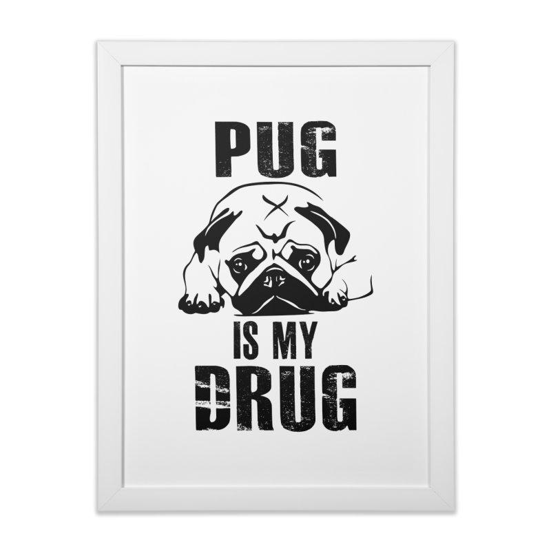 Pug is my Drug Home Framed Fine Art Print by Mini Moo Moo Clothing Company