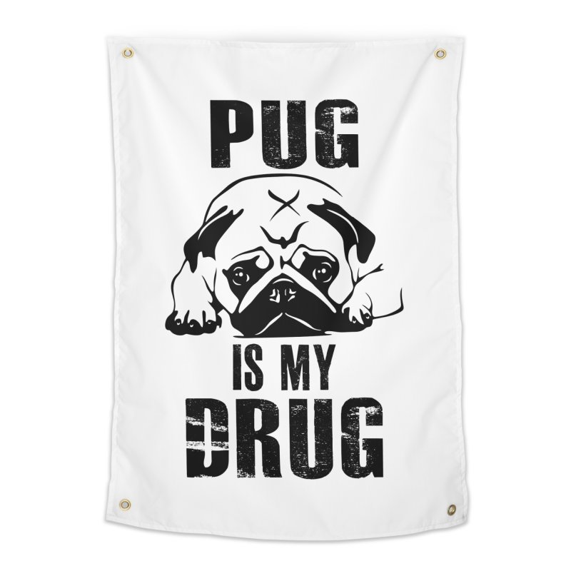 Pug is my Drug Home Tapestry by Mini Moo Moo Clothing Company