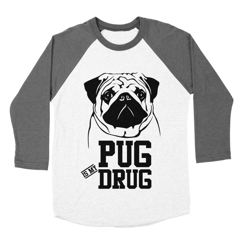 Pug is my Drug Again Women's Baseball Triblend Longsleeve T-Shirt by Mini Moo Moo Clothing Company