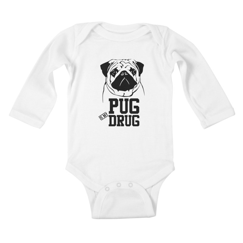 Pug is my Drug Again Kids Baby Longsleeve Bodysuit by Mini Moo Moo Clothing Company