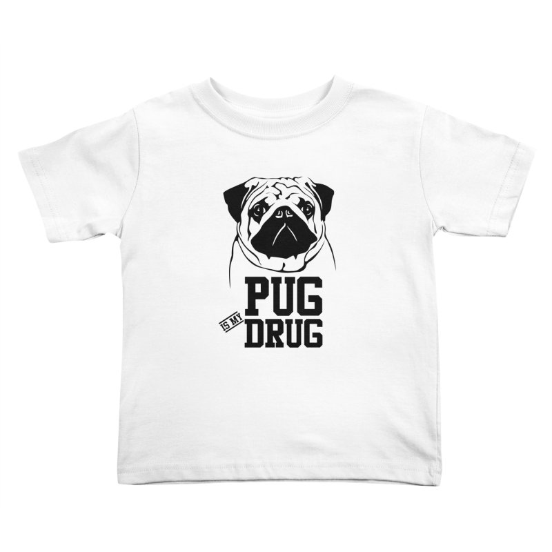 Pug is my Drug Again Kids Toddler T-Shirt by Mini Moo Moo Clothing Company