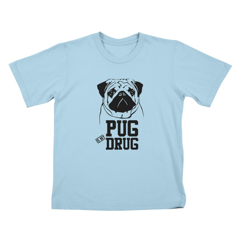 Pug is my Drug Again Kids T-Shirt by Mini Moo Moo Clothing Company