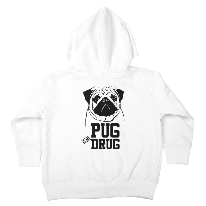 Pug is my Drug Again Kids Toddler Zip-Up Hoody by Mini Moo Moo Clothing Company