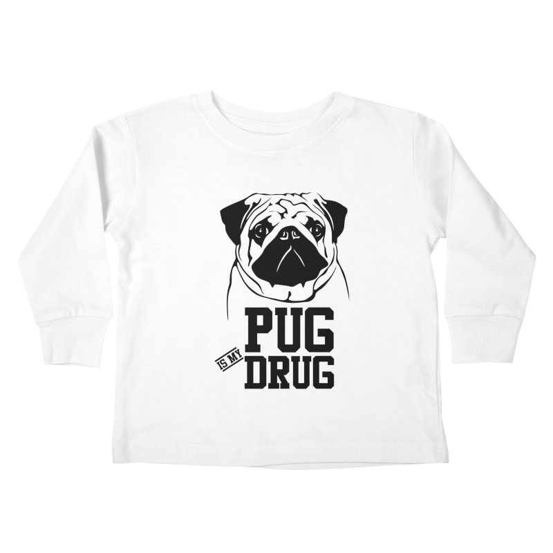 Pug is my Drug Again Kids Toddler Longsleeve T-Shirt by Mini Moo Moo Clothing Company