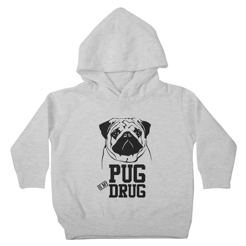 Pug is my Drug Again Kids Toddler Pullover Hoody by Mini Moo Moo Clothing Company