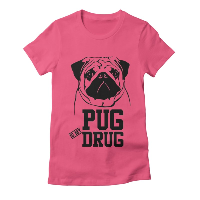 Pug is my Drug Again Women's Fitted T-Shirt by Mini Moo Moo Clothing Company