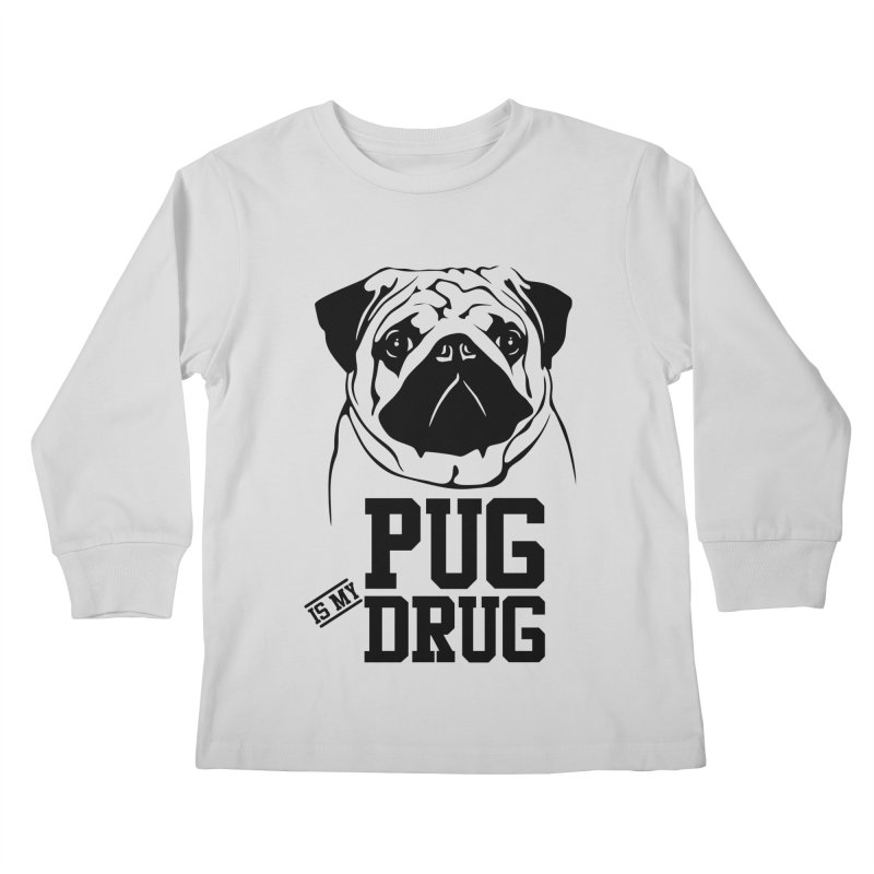 Pug is my Drug Again Kids Longsleeve T-Shirt by Mini Moo Moo Clothing Company