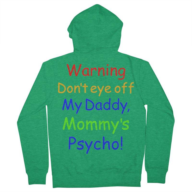 Mommy's Psycho Men's Zip-Up Hoody by Mini Moo Moo Clothing Company