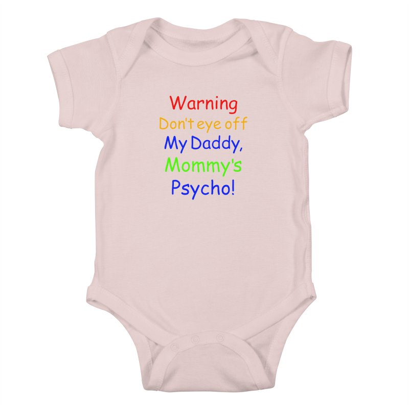 Mommy's Psycho Kids Baby Bodysuit by Mini Moo Moo Clothing Company