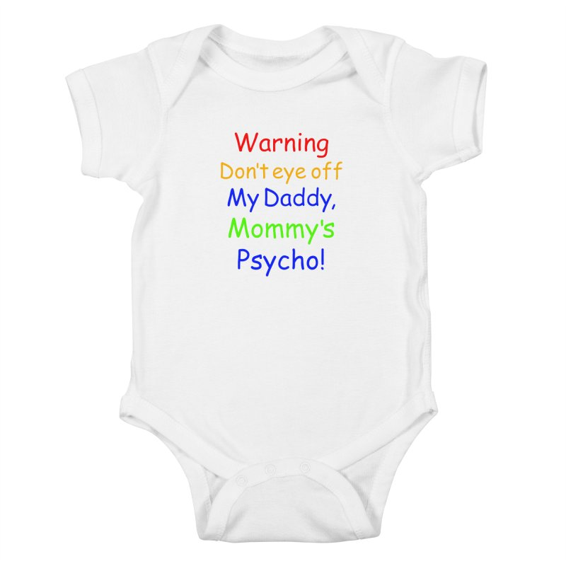 Mommy's Psycho in Kids Baby Bodysuit White by Mini Moo Moo Clothing Company