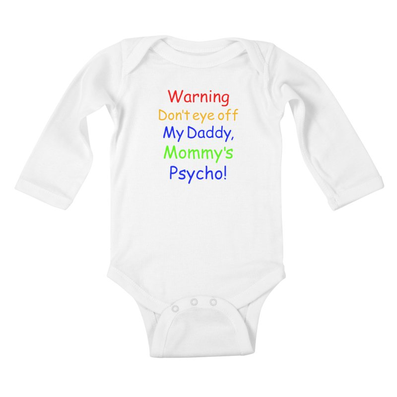 Mommy's Psycho Kids Baby Longsleeve Bodysuit by Mini Moo Moo Clothing Company