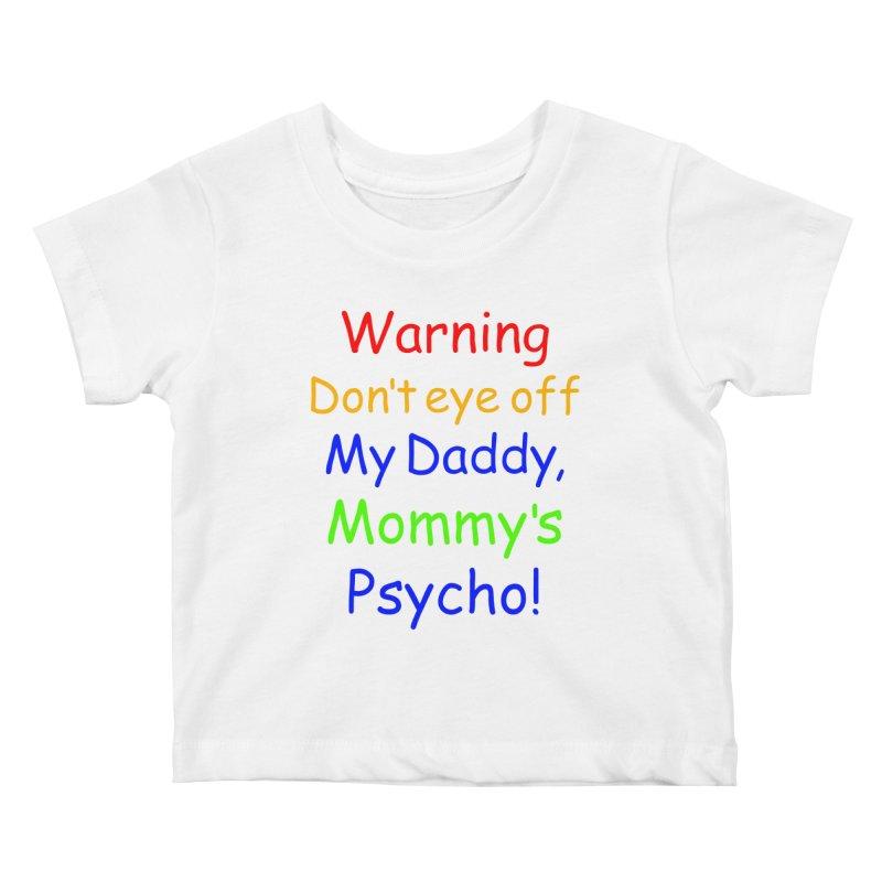 Mommy's Psycho Kids Baby T-Shirt by Mini Moo Moo Clothing Company