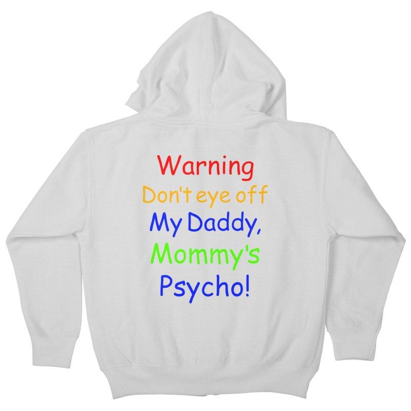 Mommy's Psycho Kids Zip-Up Hoody by Mini Moo Moo Clothing Company