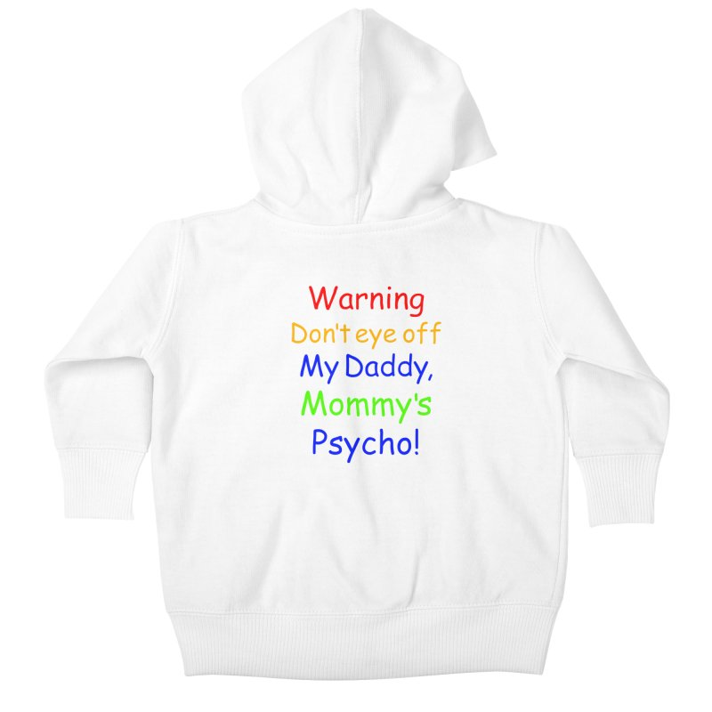 Mommy's Psycho Kids Baby Zip-Up Hoody by Mini Moo Moo Clothing Company