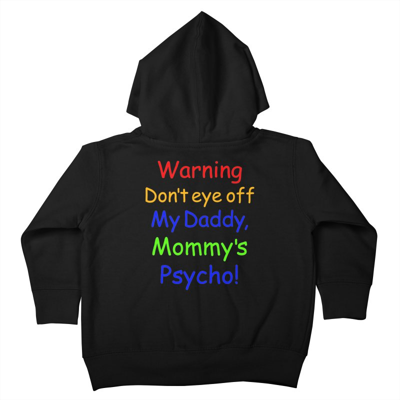 Mommy's Psycho Kids Toddler Zip-Up Hoody by Mini Moo Moo Clothing Company