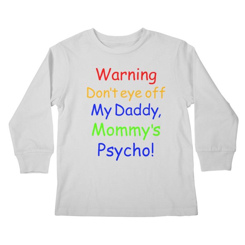Mommy's Psycho Kids Longsleeve T-Shirt by Mini Moo Moo Clothing Company