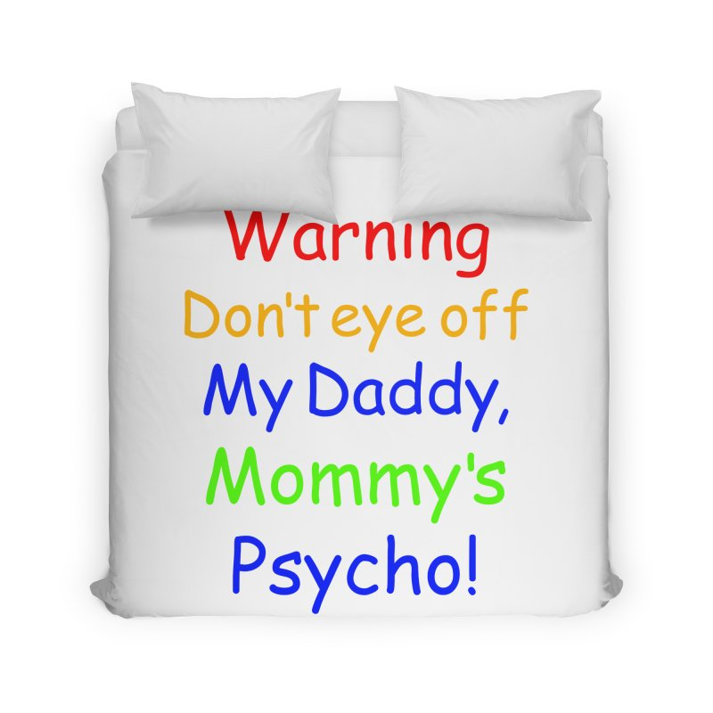 Mommy's Psycho Home Duvet by Mini Moo Moo Clothing Company