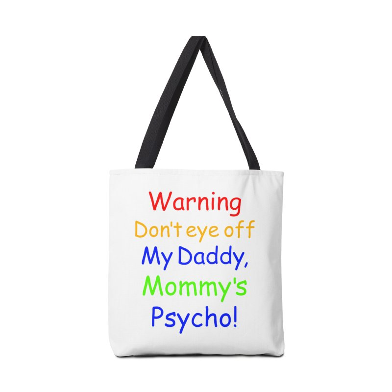 Mommy's Psycho Accessories Tote Bag Bag by Mini Moo Moo Clothing Company