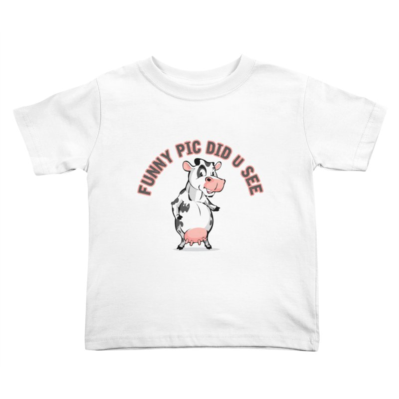 Funny Pic Did U See Kids Toddler T-Shirt by Mini Moo Moo Clothing Company