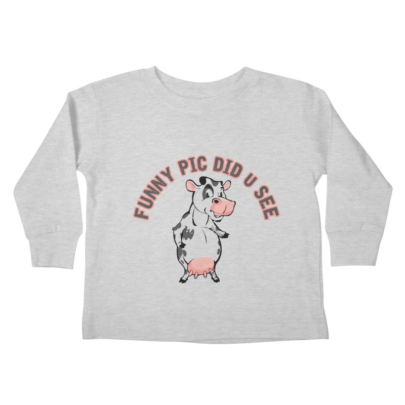 Funny Pic Did U See Kids Toddler Longsleeve T-Shirt by Mini Moo Moo Clothing Company