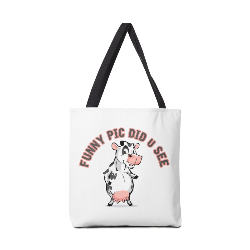 Funny Pic Did U See Accessories Tote Bag Bag by Mini Moo Moo Clothing Company