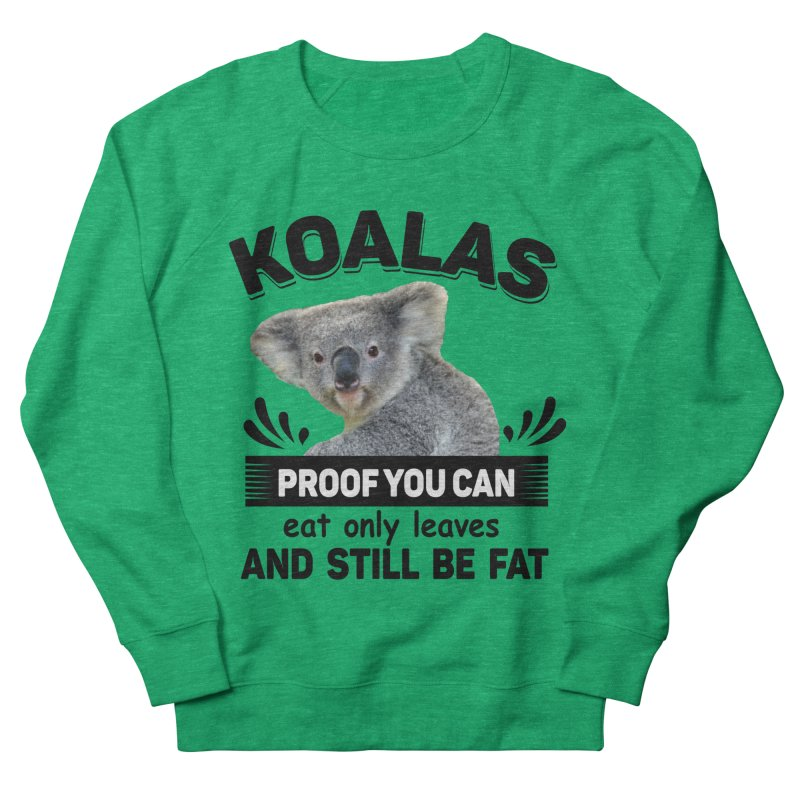 Koala Proof Women's French Terry Sweatshirt by Mini Moo Moo Clothing Company