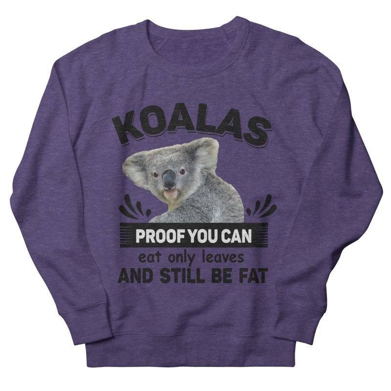 Koala Proof Women's Sweatshirt by Mini Moo Moo Clothing Company
