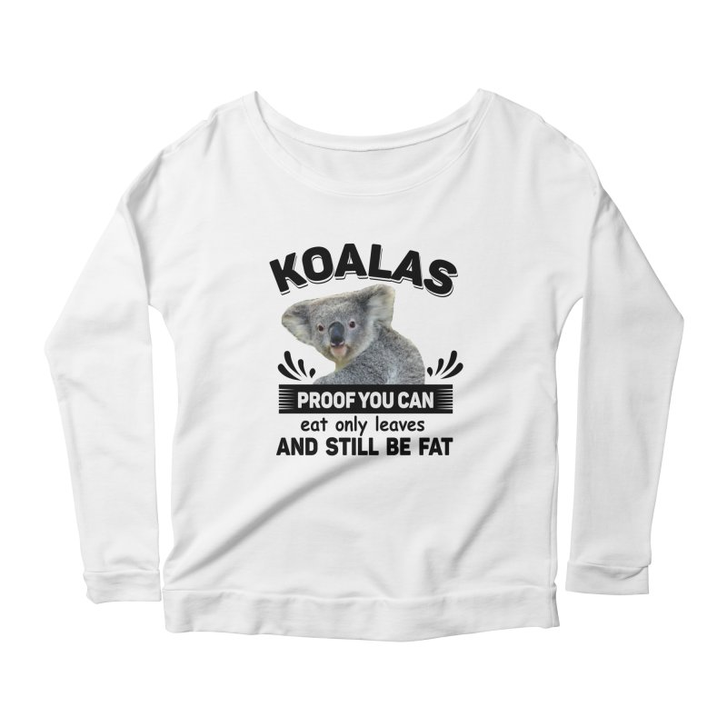 Koala Proof Women's Scoop Neck Longsleeve T-Shirt by Mini Moo Moo Clothing Company