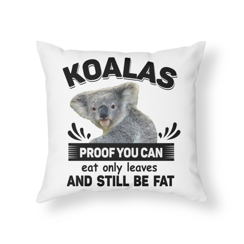 Koala Proof Home Throw Pillow by Mini Moo Moo Clothing Company