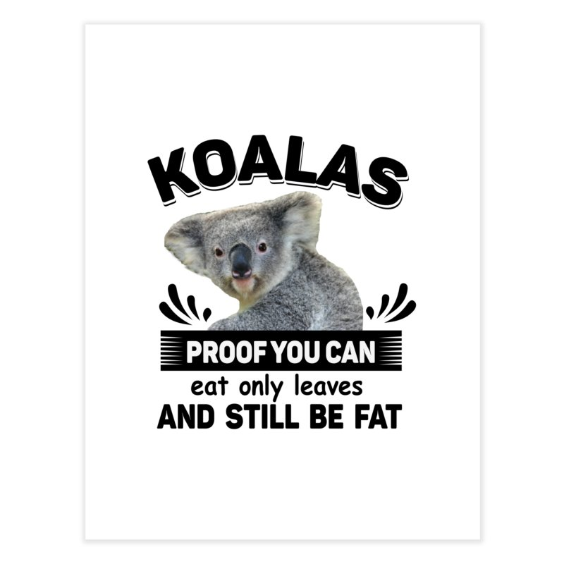 Koala Proof Home Fine Art Print by Mini Moo Moo Clothing Company