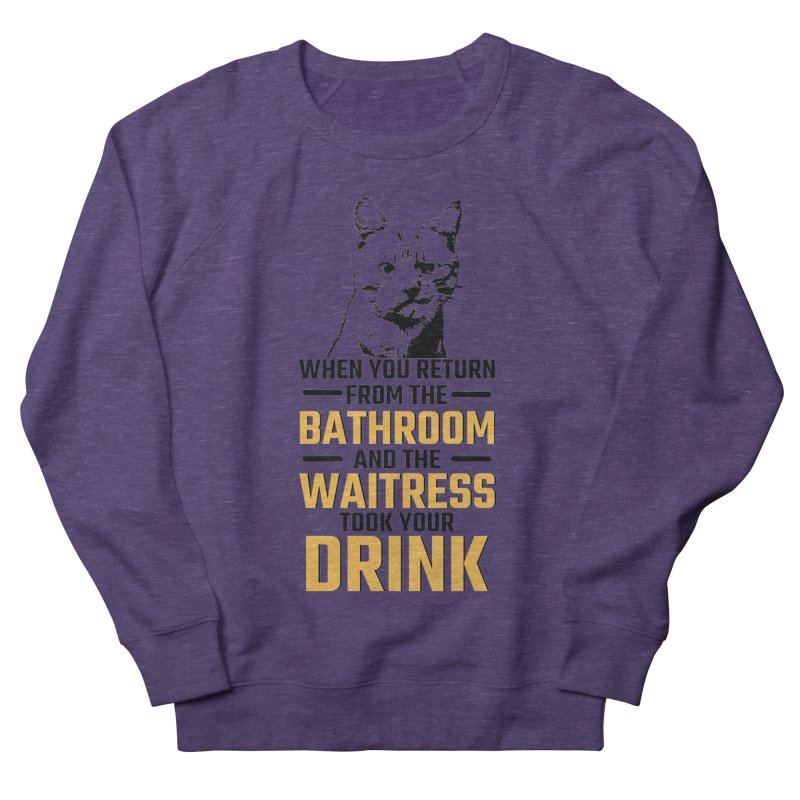 Wheres my Drink Men's French Terry Sweatshirt by Mini Moo Moo Clothing Company