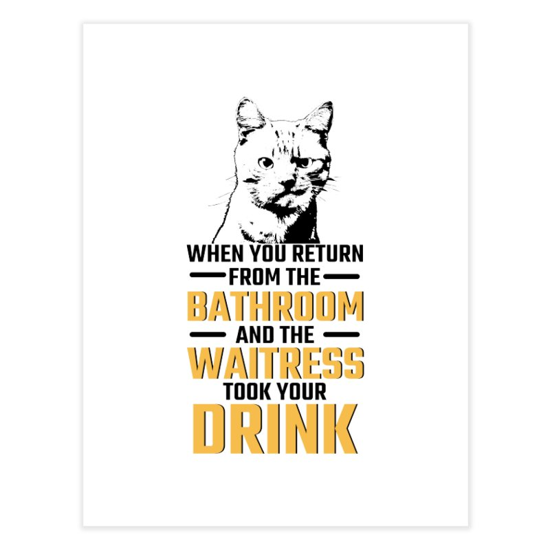 Wheres my Drink Home Fine Art Print by Mini Moo Moo Clothing Company