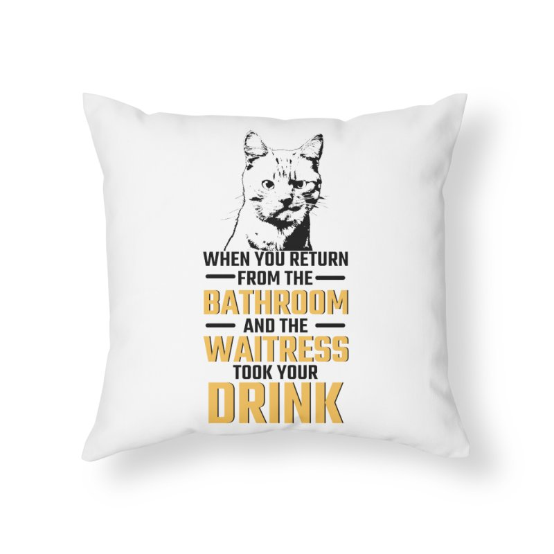 Wheres my Drink Home Throw Pillow by Mini Moo Moo Clothing Company
