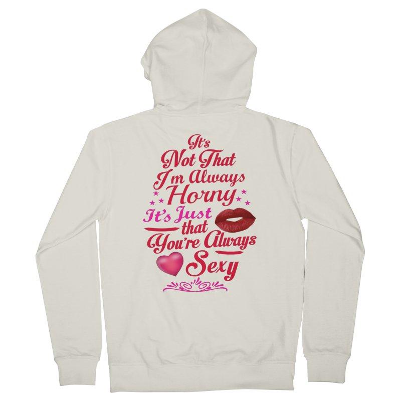 Always Sexy Women's Zip-Up Hoody by Mini Moo Moo Clothing Company